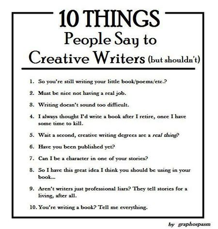 I'm a Writer - 10 Things Not to Say